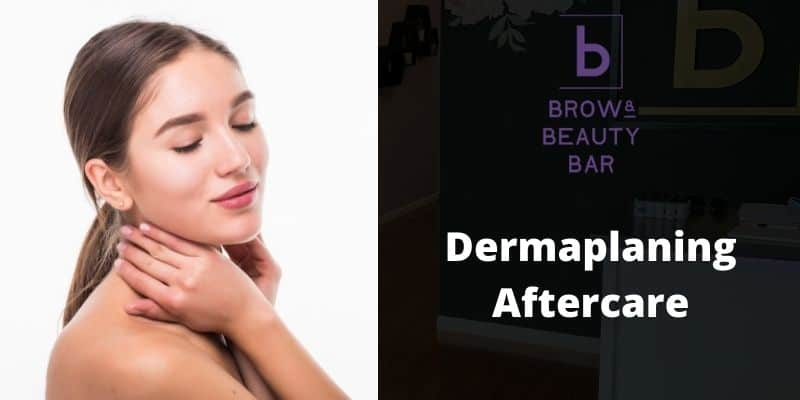 Dermaplaning Aftercare Tips